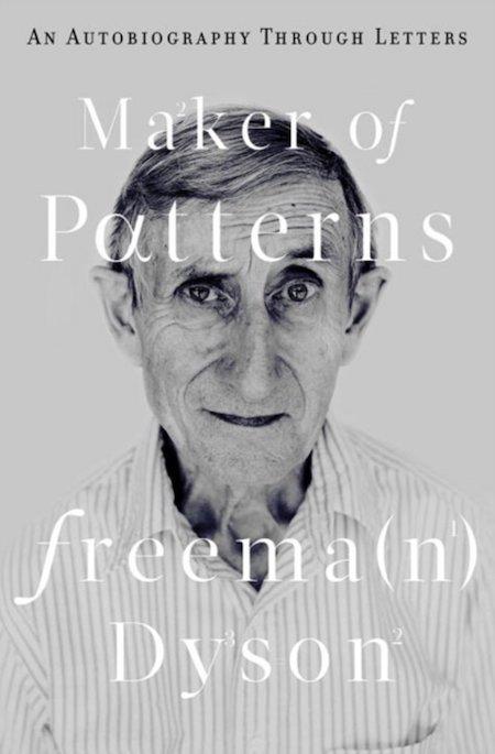 Freeman Dyson, <em>Maker of Pattersn</em>, design by Steve Attardo (W.W. Norton)