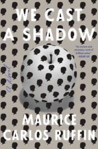 Maurice Carlos Ruffin, We Cast a Shadow
