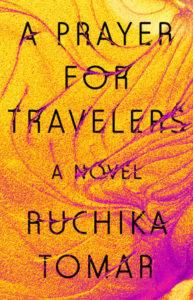 Ruchika Tomar, A Prayer for Travelers
