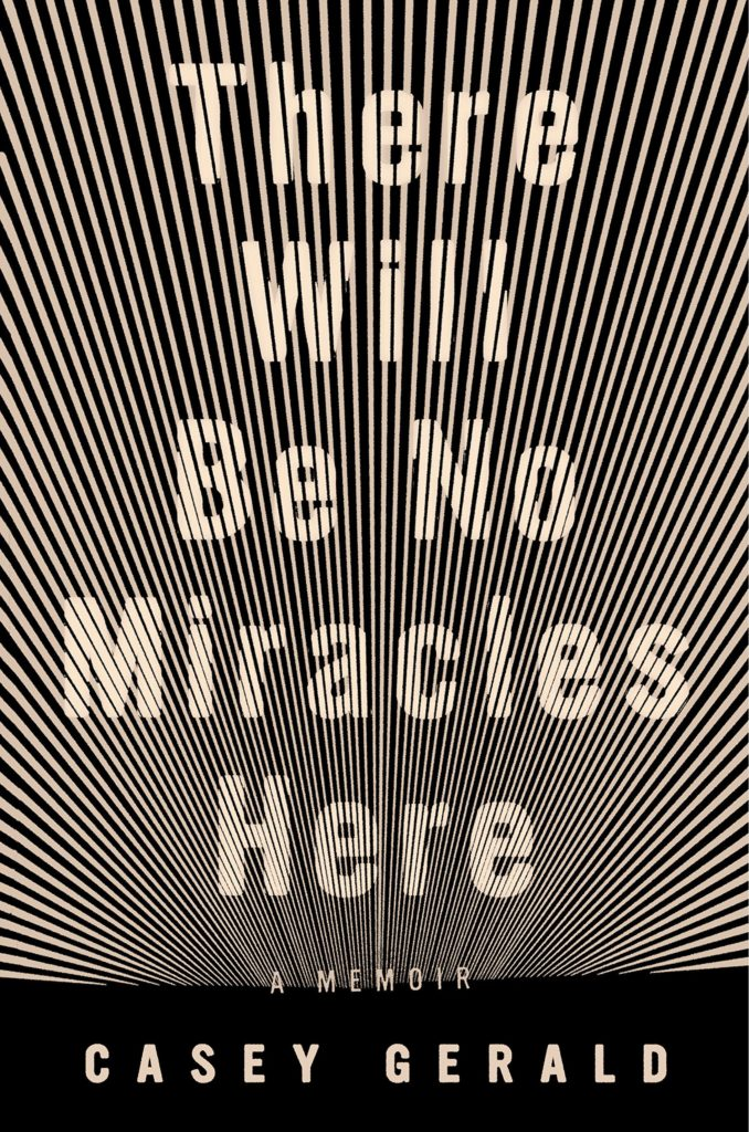 Casey Gerald, <em>There Will Be No Miracles Here</em>, design by Grace Han