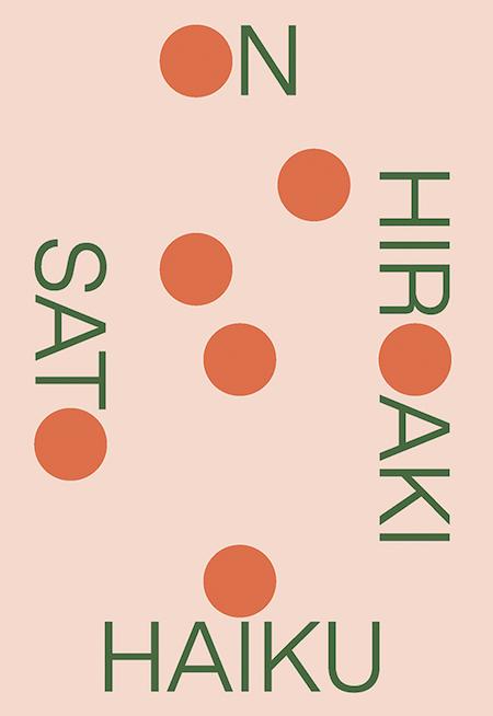 Hiroaki Sato, <em>On Haiku</em>, design by Boyang Xia / Rodrigo Corral (New Directions)
