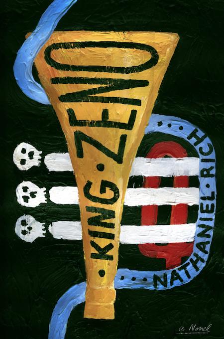 Nathaniel Rich, <em>King Zeno</em>, design by Na Kim and Alex Merto