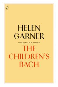 Helen Garner, The Children's Bach