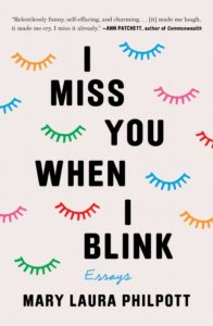 Mary Laura Philpott,I Miss You When I Blink
