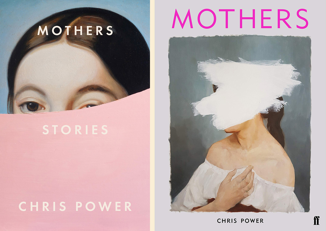 Chris Power, Mothers: US cover design by tk tk (FSG); UK cover design by tk tk (Faber & Faber)
