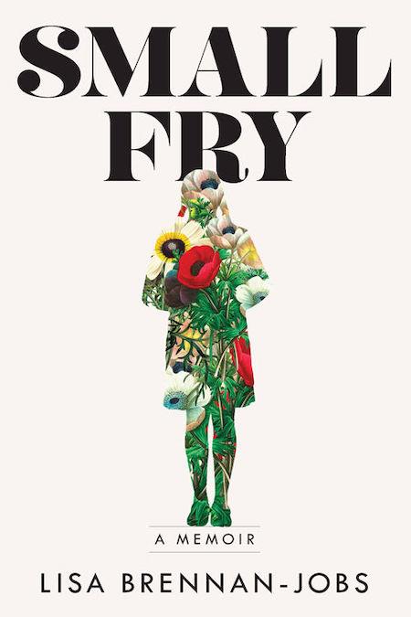 Lisa Brennan-Jobs, <em>Small Fry</em>, design by Alison Forner