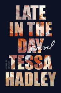 Tessa Hadley, Late in the Day