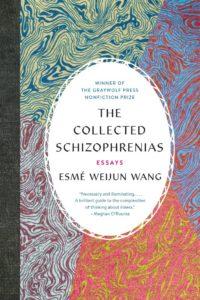 the collected schizophrenias esme weijun wang