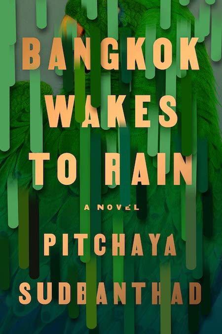 Pitchaya Sudbanthad, Bangkok Wakes to Rain, Riverhead; design by Grace Han (February 19, 2019)