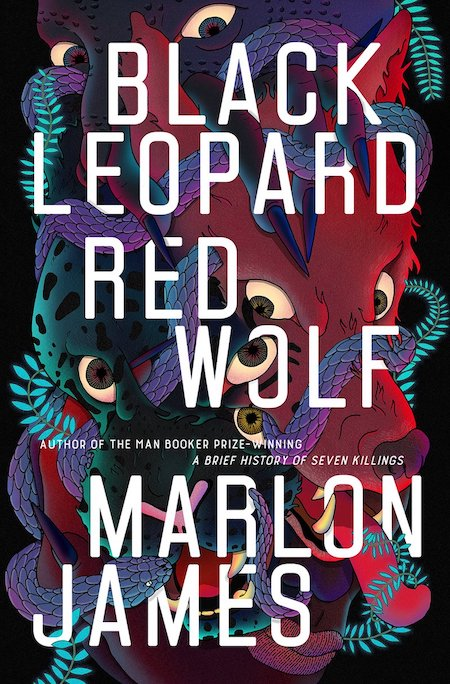 Marlon James, Black Leopard, Red Wolf, Riverhead Books; cover illustration by Pablo Gerardo Camacho (February 5, 2019)