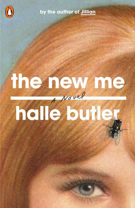 Halle Butler,The New Me, Penguin Books; design by TK TK (March 5, 2019)