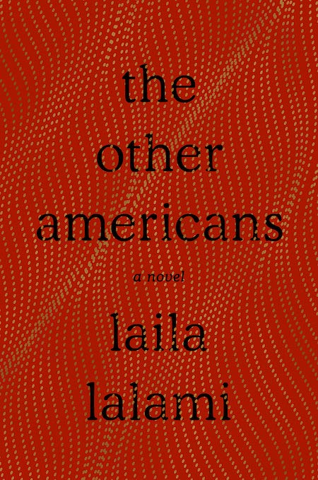 Laila Lalami, <em>The Other Americans</em>, Pantheon; design by Janet Hansen (March 26, 2019)
