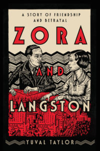 Yuval Taylor, Zora and Langston: A Story of Friendship and Betrayal, W. W. Norton; design by Steve Attardo, art by Juan Fuentes (March 26, 2019)