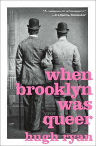 When Brooklyn Was Queer_Hugh Ryan