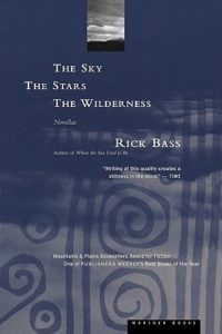 Rick Bass, The Sky, The Stars, The Wilderness