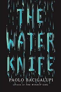 Paolo Bacigalupi, The Water Knife