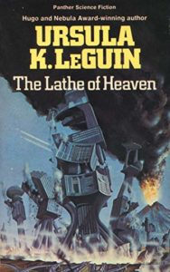 Ursula K. Le Guin, The Lathe of Heaven