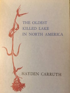 Hayden Carruth, The Oldest Killed Lake in North America