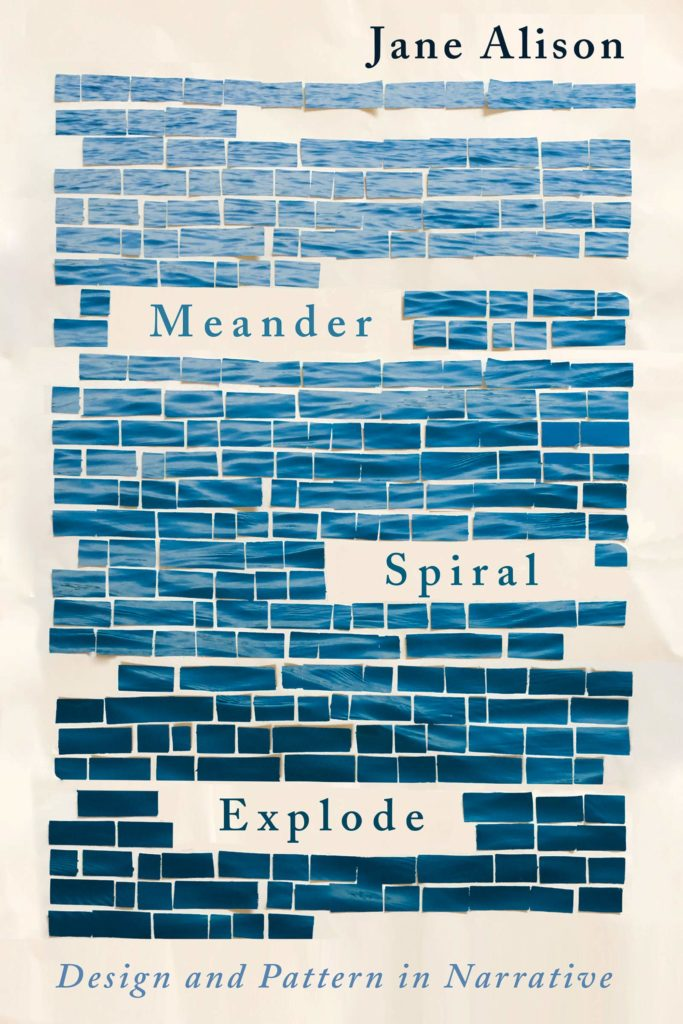 Jane Alison, Meander, Spiral, Explode, Catapult; design by Sarahmay Wilkinson (April 2, 2019)