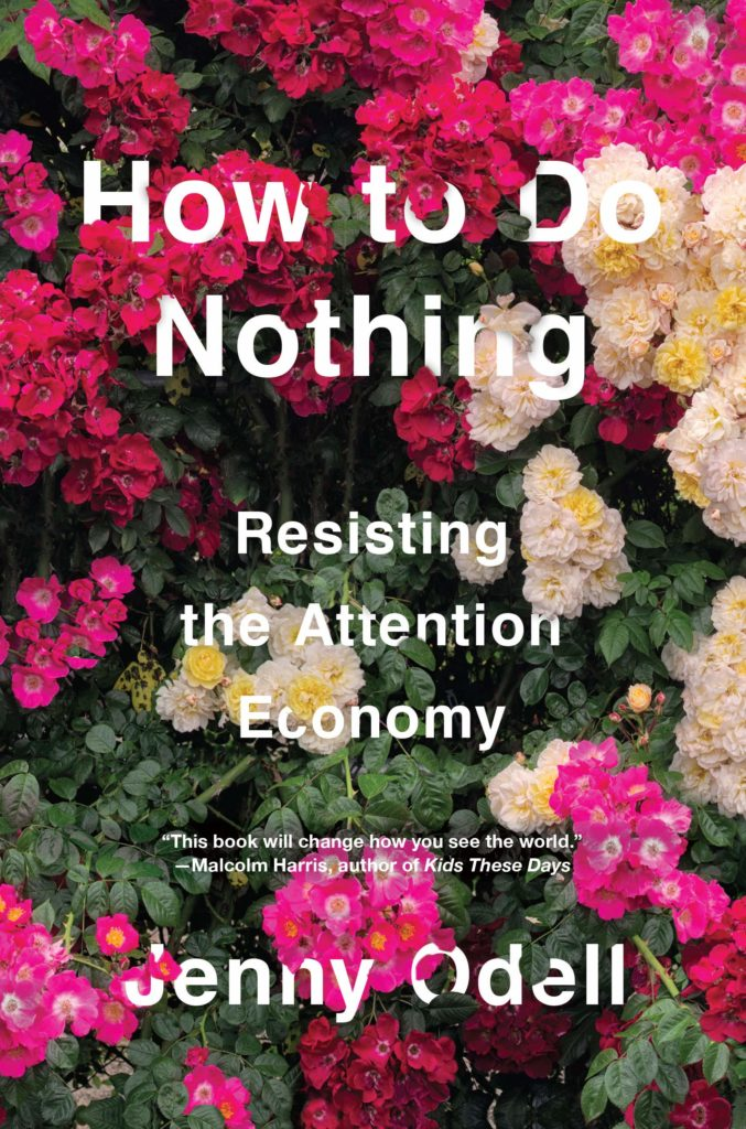 Jenny Odell, <em>How to Do Nothing</em>, Melville House; design by Marina Drukman (April 9, 2019)