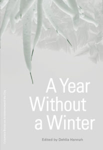 Dehlia Hannah (ed,), A Year Without a Winter