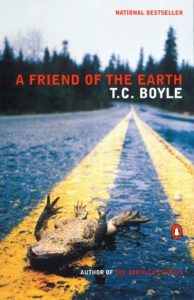 T. C. Boyle, A Friend of the Earth