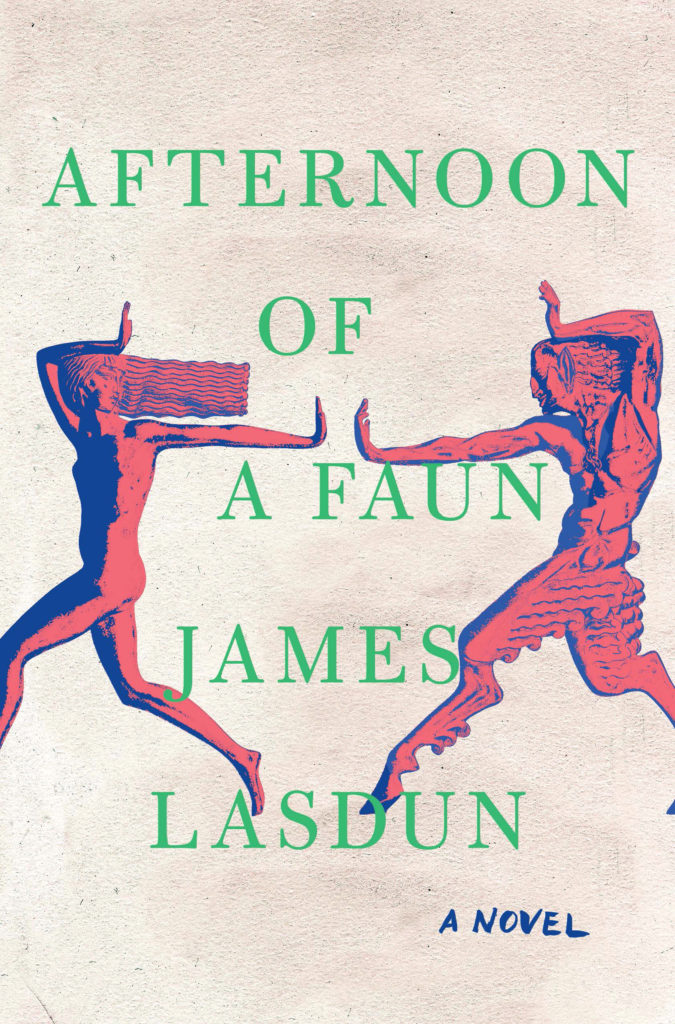 James Lasdun, <em>Afternoon of a Faun</em>, W. W. Norton; design by Jaya Miceli, art direction by Ingsu Liu (April 9, 2019)