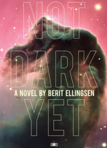 Berit Ellingsen, Not Dark Yet