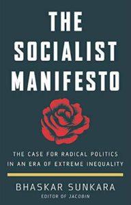 Bhaskar Sunkara, The Socialist Manifesto