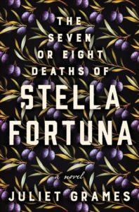 Juliet Grames,The Seven or Eight Deaths of Stella Fortuna