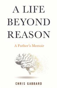 Chris Gabbard, A Life Beyond Reason