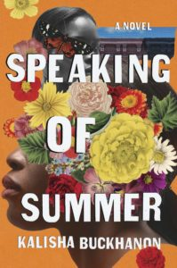 Kalisha Buckhanon, Speaking of Summer