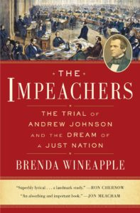 Brenda Wineapple, The Impeachers (Random House)