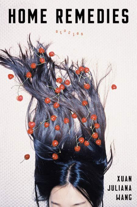 Xuan Juliana Wang, <em>Home Remedies</em>, design by Elena Giavaldi (Hogarth, May 14)