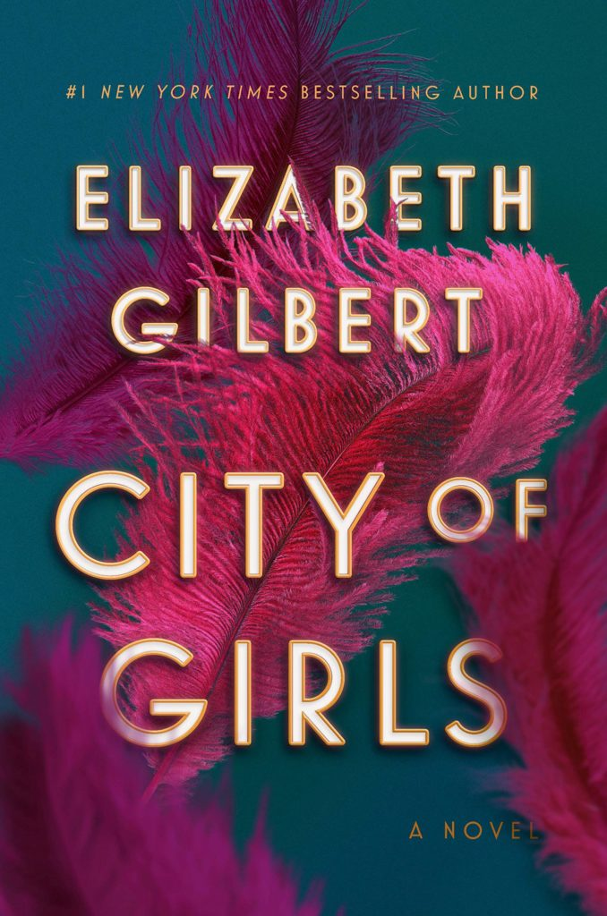 Elizabeth Gilbert, City of Girls (Riverhead)
