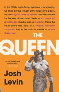 Josh Levin, The Queen