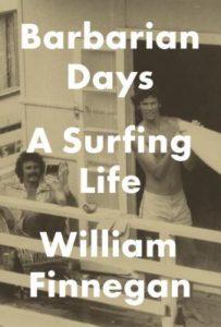 William Finnegan, Barbarian Days