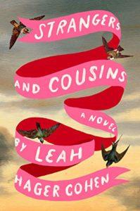Leah Hager Cohen, Strangers and Cousins