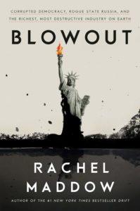 Rachel Maddow, Blowout