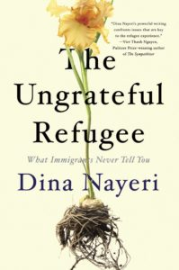 Dina Nayeri, The Ungrateful Refugee