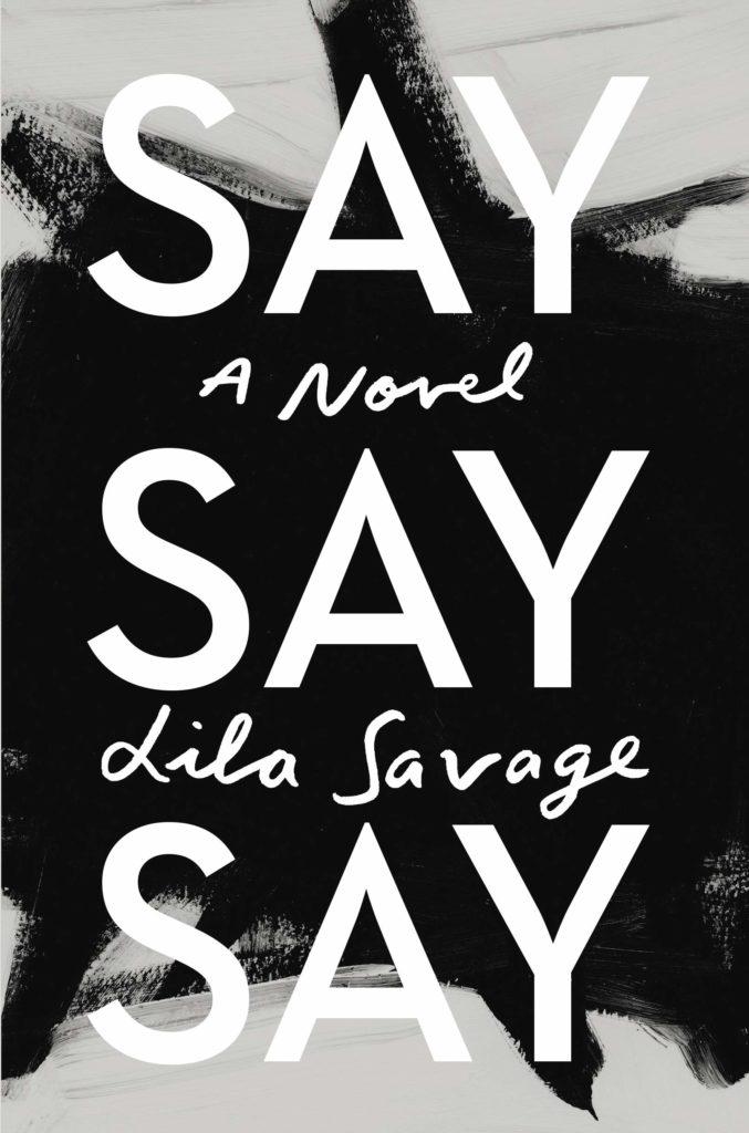Lila Savage, Say Say Say