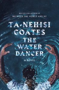 Ta-Nehisi Coates, The Water Dancer