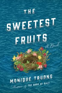 Monique Truong, The Sweetest Fruits