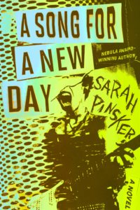 Sarah Pinsker, A Song for a New Day