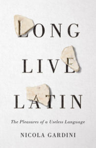 Nicola Gardini, Long Live Latin