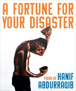 Hanif Abdurraqib, A Fortune for Your Disaster