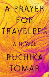 Ruchika Tomar, A Prayer for Travelers