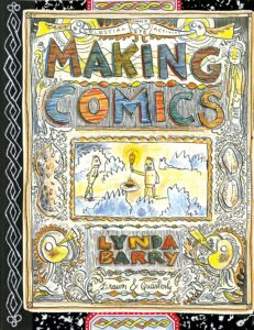 Lynda Barry, Making Comics