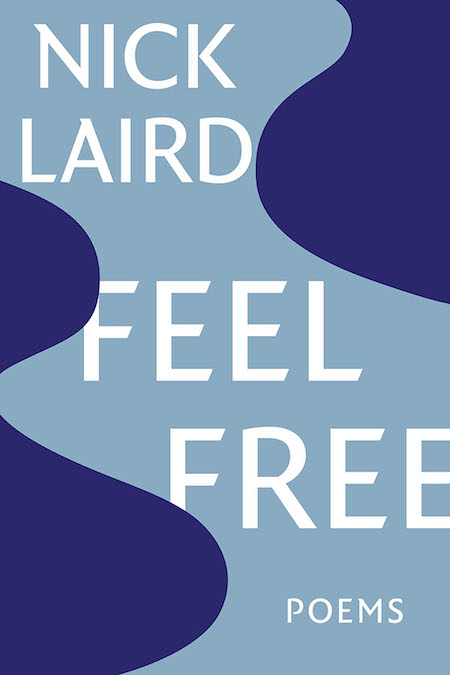 Nick Laird, <em>Feel Free</em>, design by Yang Kim (W. W. Norton, July 2, 2019)