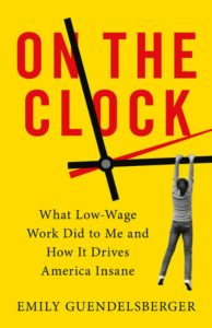 Emily Guendelsberger, On the Clock